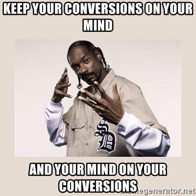 Google AdWords conversion tracking Snoop Dog meme